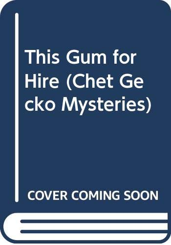 9780606279567: This Gum for Hire (Chet Gecko Mysteries)