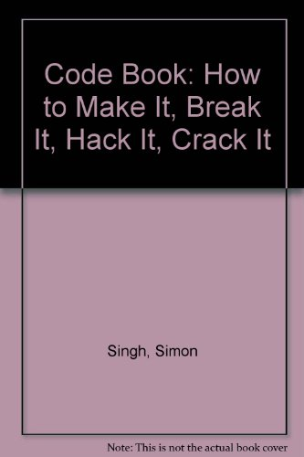 9780606283045: Code Book: How to Make It, Break It, Hack It, Crack It