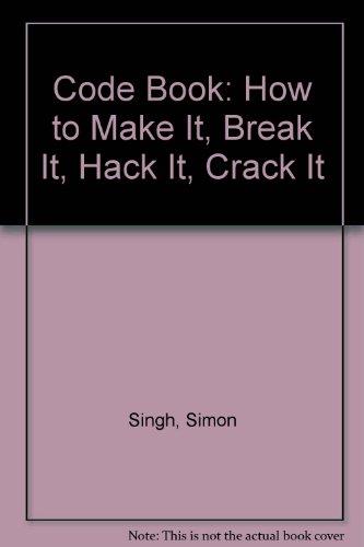 9780606283045: Code Book: How to Make It, Break It, Hack It, Crack It