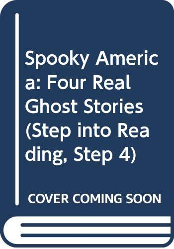 9780606283304: Spooky America: Four Real Ghost Stories (Step into Reading, Step 4)