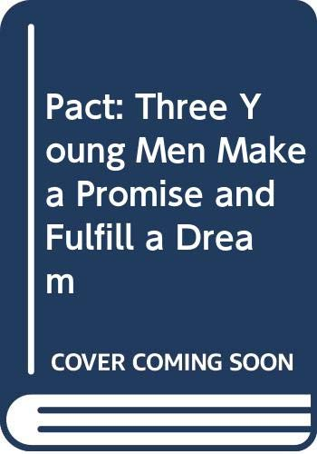9780606284288: Pact: Three Young Men Make a Promise and Fulfill a Dream