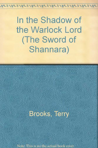 In the Shadow of the Warlock Lord (The Sword of Shannara) (0606285121) by Terry Brooks