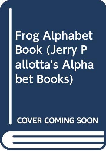 9780606285414: Frog Alphabet Book (Jerry Pallotta's Alphabet Books)