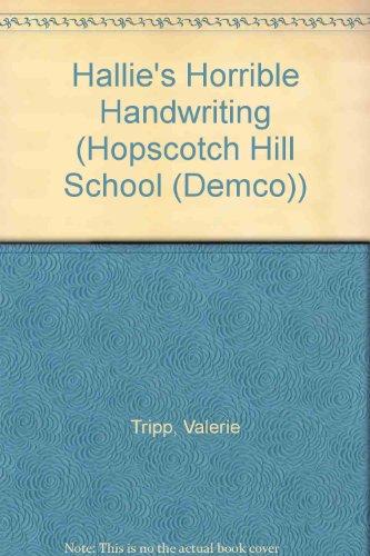 Hallie's Horrible Handwriting (Hopscotch Hill School (Demco)): Tripp, Valerie