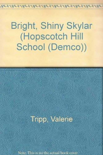 9780606286114: Bright, Shiny Skylar (Hopscotch Hill School (Demco))