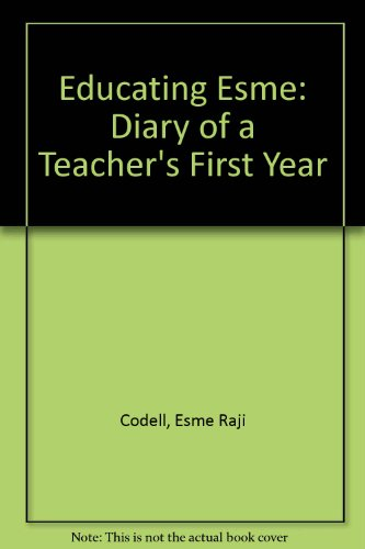 9780606287739: Educating Esme: Diary of a Teacher's First Year