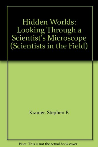 9780606288828: Hidden Worlds: Looking Through a Scientist's Microscope (Scientists in the Field)