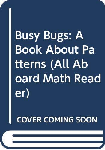 9780606288903: Busy Bugs: A Book About Patterns (All Aboard Math Reader)