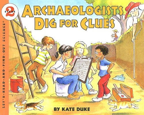 9780606288996: Archaeologists Dig for Clues (Let's Read-and-Find-Out Science)