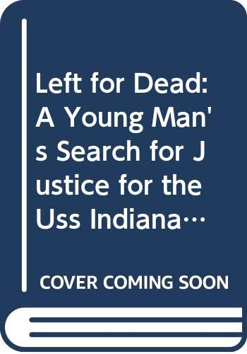 9780606289764: Left for Dead: A Young Man's Search for Justice for the Uss Indianapolis
