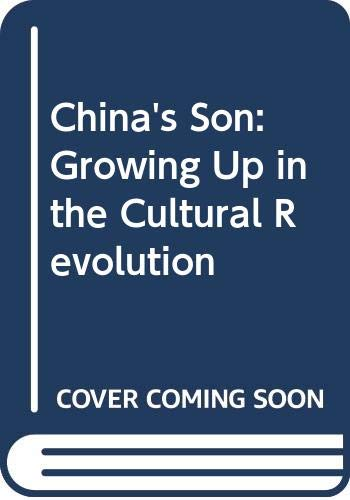 9780606289863: China's Son: Growing Up in the Cultural Revolution