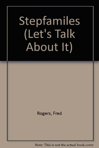 Stepfamiles (Let's Talk About It) (060629015X) by Rogers, Fred