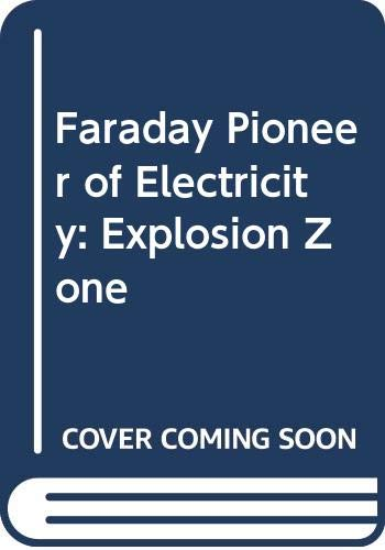 Faraday Pioneer of Electricity: Explosion Zone (9780606290265) by Brian Williams