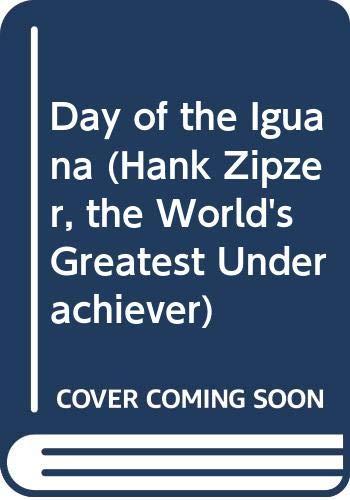 9780606290395: Day of the Iguana (Hank Zipzer, the World's Greatest Underachiever)