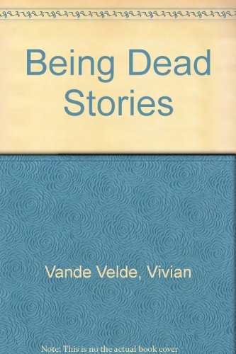 9780606290432: Being Dead Stories