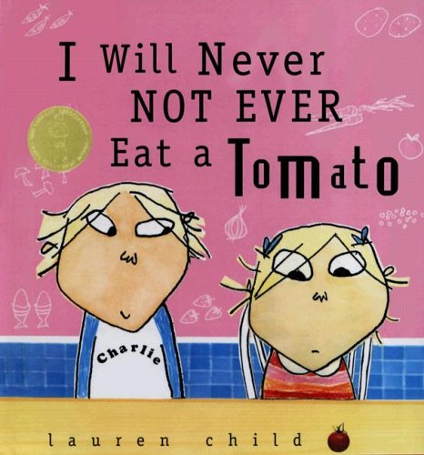 I Will Never Not Ever Eat a Tomato (0606292063) by Lauren Child