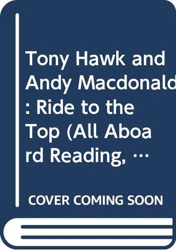 9780606292535: Tony Hawk and Andy Macdonald: Ride to the Top (All Aboard Reading, Level 3)