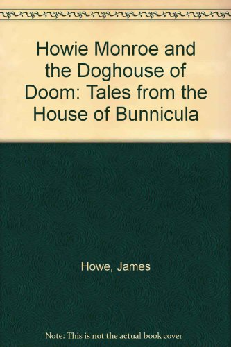 9780606292634: Howie Monroe and the Doghouse of Doom: Tales from the House of Bunnicula