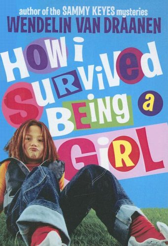 9780606293839: How I Survived Being a Girl