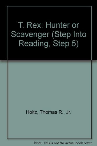 9780606293884: T. Rex: Hunter or Scavenger (Step Into Reading, Step 5)