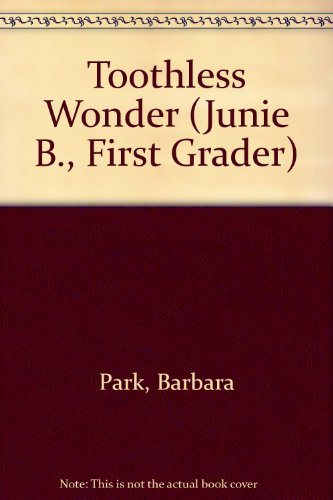 9780606293907: Toothless Wonder (Junie B., First Grader)