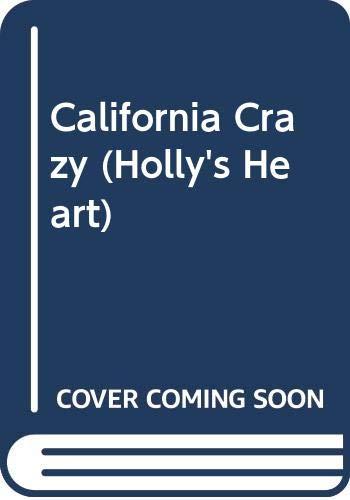 9780606294904: California Crazy (Holly's Heart, Book 5)