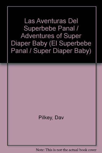 9780606295239: Las Aventuras Del Superbebe Panal / Adventures of Super Diaper Baby