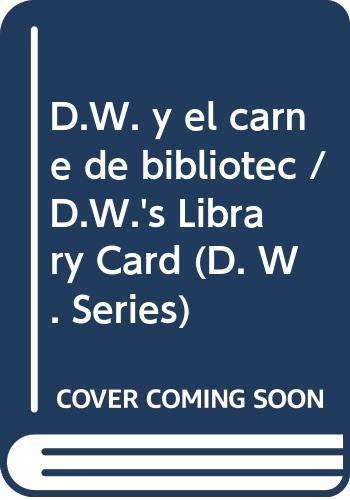 9780606295734: D.W. y el carne de bibliotec / D.W.'s Library Card (D. W. Series) (Spanish Edition)
