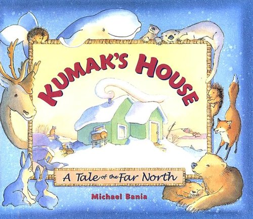 9780606295987: Kumak's House: A Tale of the Far North