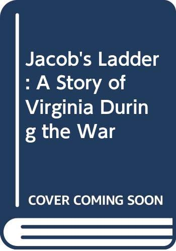 9780606296427: Jacob's Ladder: A Story of Virginia During the War