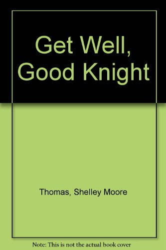 9780606296632: Get Well, Good Knight