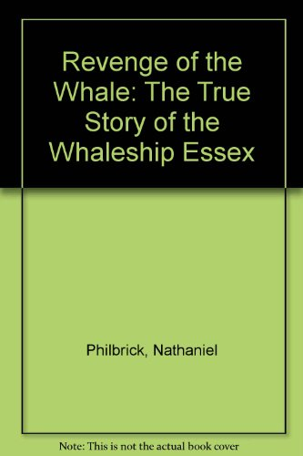 9780606296687: Revenge of the Whale: The True Story of the Whaleship Essex