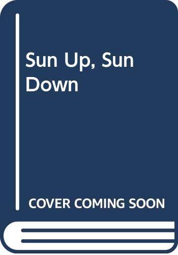 9780606296854: Sun Up, Sun Down