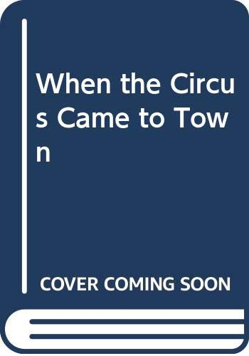 9780606297059: When the Circus Came to Town