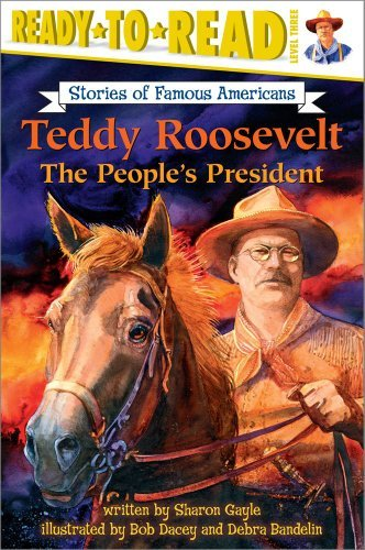 9780606297370: Teddy Roosevelt: The People's President (Stories of Famous Americans)