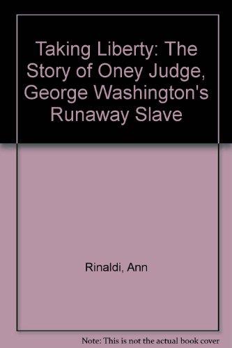 9780606297516: Taking Liberty: The Story of Oney Judge, George Washington's Runaway Slave