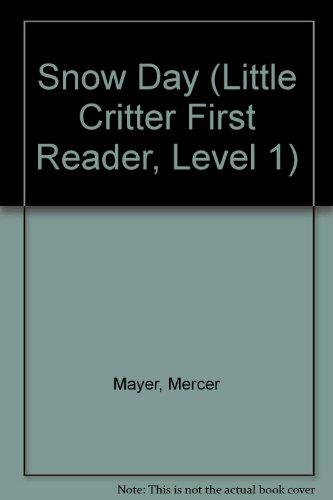 9780606297547: Snow Day (Little Critter First Reader, Level 1)
