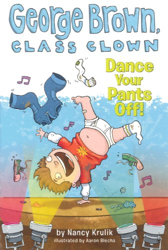 9780606298025: Dance Your Pants Off! (George Brown, Class Clown)