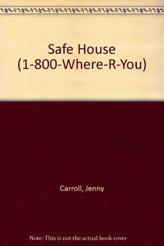 Safe House (1-800-Where-R-You): Carroll, Jenny