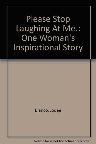 9780606298797: Please Stop Laughing At Me: One Woman's Inspirational Story