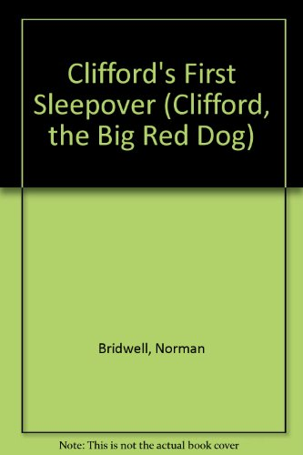 9780606299459: Clifford's First Sleepover (Clifford, the Big Red Dog)