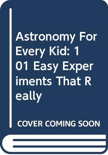 9780606299824: Astronomy For Every Kid: 101 Easy Experiments That Really
