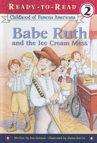 9780606300605: Babe Ruth and the Ice Cream Mess (Ready-to-read: Level 2)