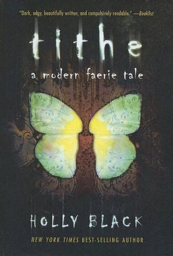 9780606300742: Tithe: A Modern Faerie Tale