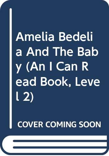 9780606300940: Amelia Bedelia And The Baby (An I Can Read Book, Level 2)