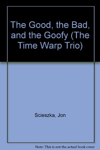 9780606301336: The Good, the Bad, and the Goofy (The Time Warp Trio)