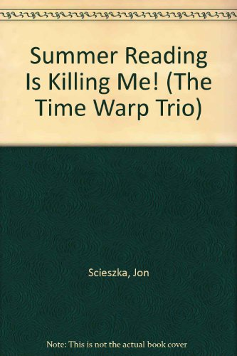 9780606301374: Summer Reading Is Killing Me! (The Time Warp Trio)