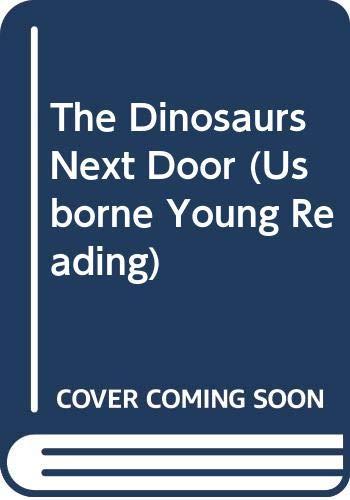 9780606301497: The Dinosaurs Next Door (Usborne Young Reading)