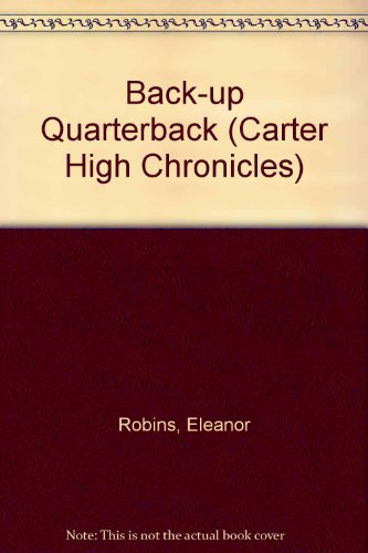 9780606302593: Back-up Quarterback (Carter High Chronicles)