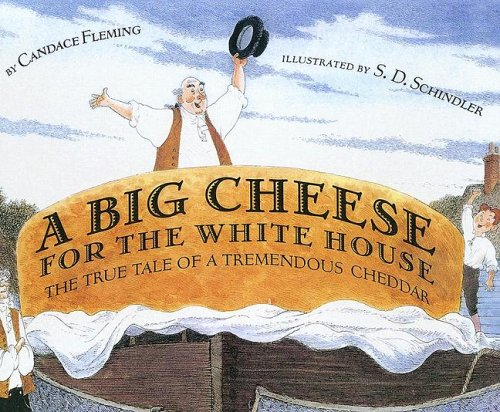 9780606302869: A Big Cheese For The White House: The True Tale of a Tremendous Cheddar